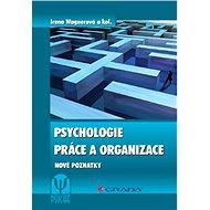 Psychologie práce a organizace - Irena Wagnerová, a kolektiv