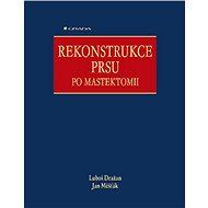 Rekonstrukce prsu po mastektomii - Luboš Dražan, Jan Měšťák