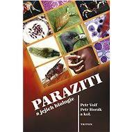 Paraziti a jejich biologie - Petr Horák
