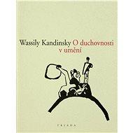 O duchovnosti v umění - Wassily Kandinsky