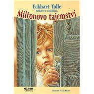 Miltonovo tajemství - Eckhart Tolle