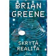 Skrytá realita - Brian Greene