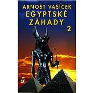 Egyptské záhady 2 - Arnošt Vašíček