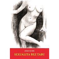 Sexualita bez tabu - Josef Kubík