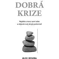 Dobrá krize - Álex Rovira
