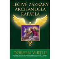 Léčivé zázraky archanděla Rafaela - Doreen Virtue