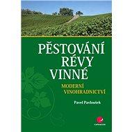 Pěstování révy vinné - Pavel Pavloušek