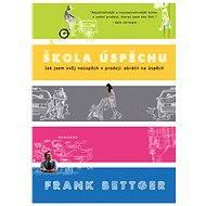 Škola úspěchu - Frank Bettger