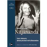 Tak pravil Bhagavan Nitjánanda - Bhagavan Nitjánanda