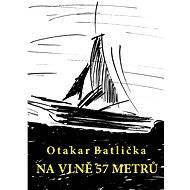 Na vlně 57 metrů - Otakar Batlička