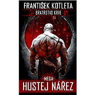 Bratrstvo krve 3 - Mega hustej nářez - František Kotleta