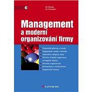 Management a moderní organizování firmy - Jiří Dědina, Jiří Odcházel