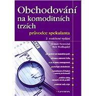 Obchodování na komoditních trzích - Petr Podhajský, Tomáš Nesnídal