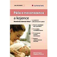 Péče o novorozence a kojence - Martin Gregora, Magdalena Paulová