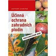 Účinná ochrana zahradních plodin - Josef Horák, Jaroslav Rod