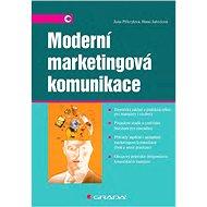 Moderní marketingová komunikace - Jana Přikrylová, Hana Jahodová
