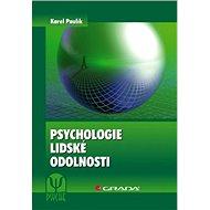 Psychologie lidské odolnosti - Karel Paulík