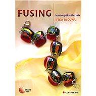 Fusing - Jitka Dlouhá