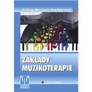 Základy muzikoterapie - Jiří Kantor, Matěj Lipský, Jana Weber, kolektiv a