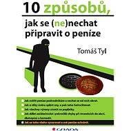 10 způsobů, jak se (ne)nechat připravit o peníze - Tomáš Tyl