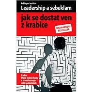 Leadership a sebeklam - jak se dostat ven z krabice - Arbinger institut