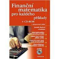 Finanční matematika pro každého + CD-ROM - Jarmila Radová, kolektiv a