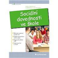Sociální dovednosti ve škole - Ilona Gillernová, Lenka Krejčová, kolektiv a