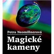 Magické kameny - Petra Neomillnerová