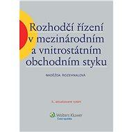 Rozhodčí řízení v mezinárodním a vnitrostátním obchodním styku - Naděžda Rozehnalová