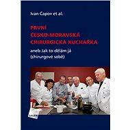 První česko-moravská chirurgická kuchařka - Ivan Čapov, at al