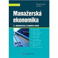 Manažerská ekonomika - Miloslav Synek, kolektiv a