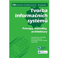 Tvorba informačních systémů - Tomáš Bruckner, Jiří Voříšek, Alena Buchalcevová, kolektiv a