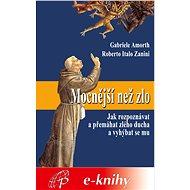 Mocnější než zlo - Gabriele Amorth, Roberto Zanini