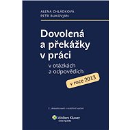 Dovolená a překážky v práci v otázkách a odpovědích v roce 2013 - Alena Chládková, Petr Bukovjan