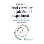 Pasti v myšlení a jak do nich nespadnout - Rolf Dobelli