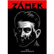 Zámek - Franz Kafka, David Z. Mairowitz