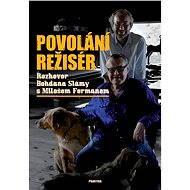 Povolání režisér - Bohdan Sláma, Miloš Forman