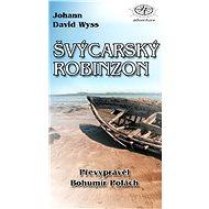 Švýcarský Robinzon - Johann David Wyss