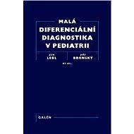 Malá diferenciální diagnostika v pediatrii - Jan Lebl, Jiří Bronský, at al