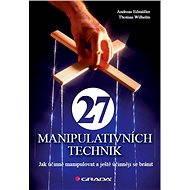 27 manipulativních technik - Andreas Edmüller, Thomas Wilhelm