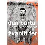 Žvaniti fér - Dan Bárta, Petr Skočdopole