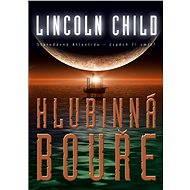 Hlubinná bouře - Lincoln Child