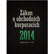 Zákon o obchodních korporacích 2014 - Elektronická kniha - kolektiv ů