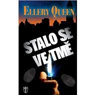 Stalo se ve tmě - Ellery Queen
