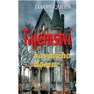 Tajemství kovového domu - Ellery Queen