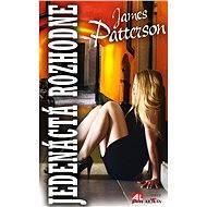 Jedenáctá rozhodne - James Patterson
