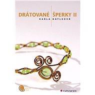 Drátované šperky II - Karla Hátleová
