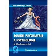 Soudní psychiatrie a psychologie - Pavel Pavlovský, kolektiv a