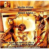 Bdelá kóma - Martin Kolek