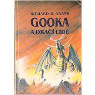 Gooka a dračí lidé - Elektronická kniha ze série Gooka, Richard D. Evans